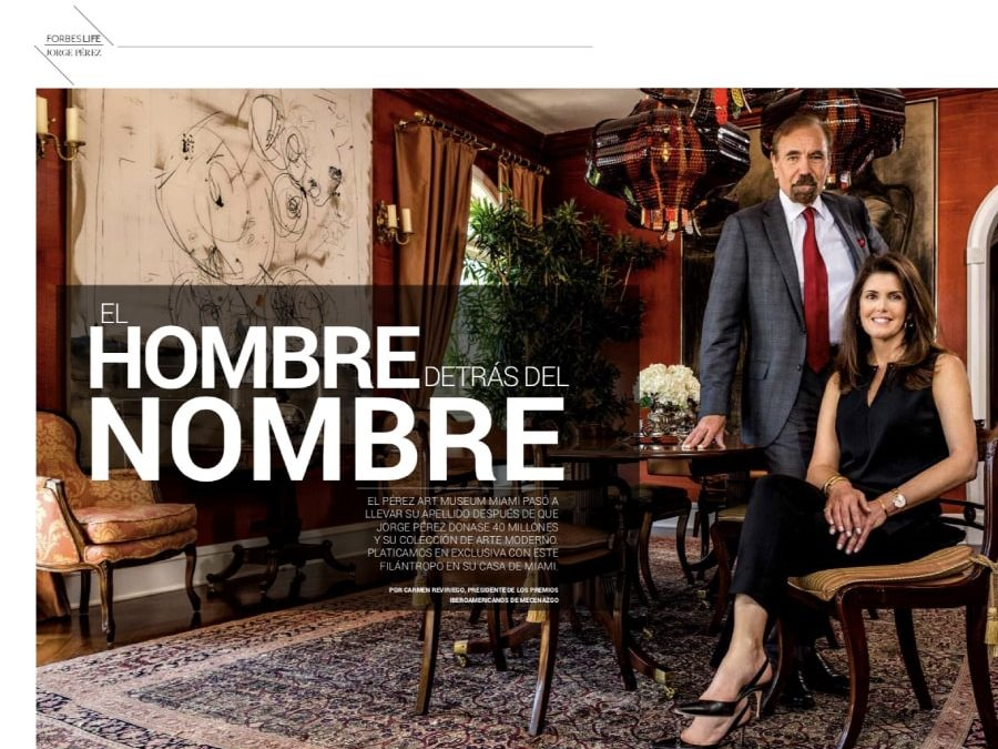 FORBES LIFE MEXICO. AUTOR: CARMEN REVIRIEGO. ENTREVISTA A JORGE PÉREZ